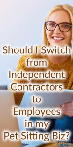 should-i-switch-from-ics-to-employees-in-my-pet-sitting-biz