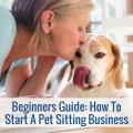 Start A Pet Sitting Business