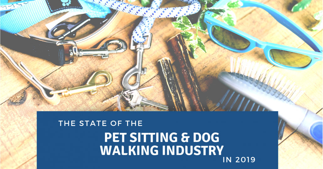 e4887a690d8 State of the pet sitting and dog walking industry