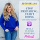 stop preparing start doing