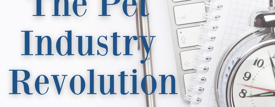 pet industry revolution