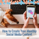 how to create your monthly social media content